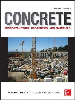 Book Concrete: Microstructure, Properties, And Materials by P. Kumar Mehta