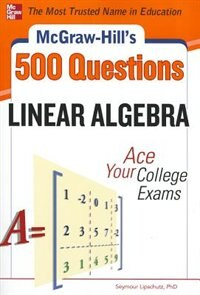 Book McGraw-Hill's 500 College Linear Algebra Questions to Know by Test Day by Seymour Lipschutz