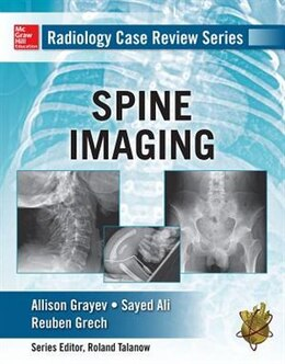 Book Radiology Case Review Series: Spine by Allison Michele Grayev