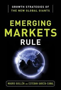 Book Emerging Markets Rule: Growth Strategies of the New Global Giants by Mauro Guillen