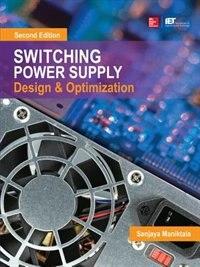 Switching Power Supply Design and Optimization, Second Edition by Sanjaya Maniktala