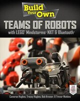 Build Your Own Teams of Robots with LEGO® Mindstorms® NXT and Bluetooth®: Build Your Own Networked…