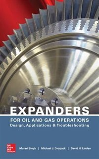 Expanders for Oil and Gas Operations: Design, Applications, and Troubleshooting by Murari Singh