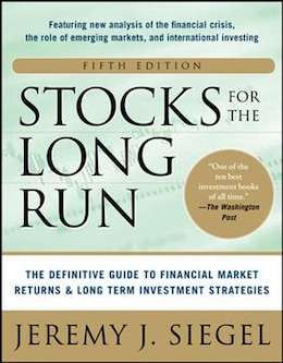 Book Stocks for the Long Run 5/E:  The Definitive Guide to Financial Market Returns & Long-Term… by Jeremy J. Siegel