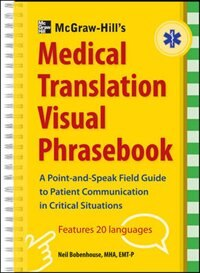 Book McGraw-Hill's Medical Translation Visual Phrasebook: 80 Key Expressions in 20 Languages by Neil Bobenhouse