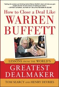 Book How to Close a Deal Like Warren Buffett: Lessons from the World's Greatest Dealmaker by Tom Searcy