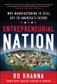 Book Entrepreneurial Nation: Why Manufacturing is Still Key to America's Future by Ro Khanna