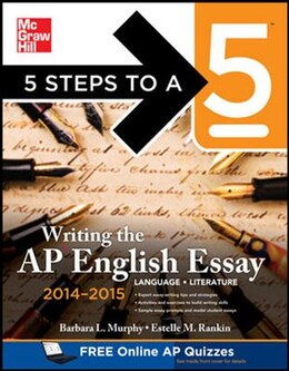 Book 5 Steps to a 5 Writing the AP English Essay 2014-2015 by Barbara Murphy