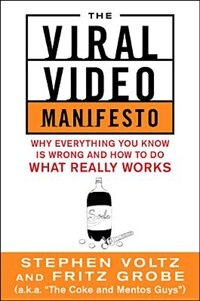 Book The Viral Video Manifesto: Why Everything You Know is Wrong and How to Do What Really Works by Stephen Voltz