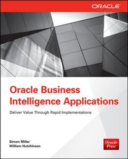 Book Oracle Business Intelligence Applications: Deliver Value Through Rapid Implementations by Simon Miller