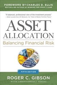 Book Asset Allocation: Balancing Financial Risk, Fifth Edition: Balancing Financial Risk, Fifth Edition by Roger Gibson