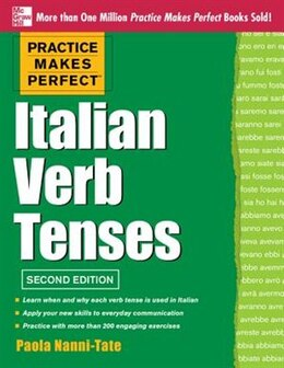 Book Practice Makes Perfect Italian Verb Tenses, 2nd Edition: With 300 Exercises + Free Flashcard App by Paola Nanni-Tate