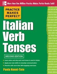 Practice Makes Perfect Italian Verb Tenses, 2nd Edition: With 300 Exercises + Free Flashcard App