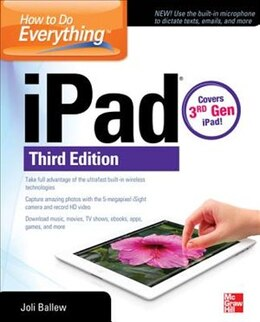Book How to Do Everything: iPad, 3rd Edition: covers 3rd Gen iPad by Joli Ballew