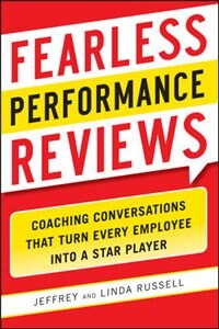 Book Fearless Performance Reviews: Coaching Conversations that Turn Every Employee into a Star Player by Jeff Russell