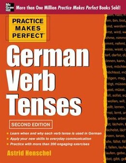 Book Practice Makes Perfect German Verb Tenses, 2nd Edition: With 200 Exercises + Free Flashcard App by Astrid Henschel