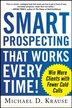 Smart Prospecting That Works Every Time!: Win More Clients with Fewer Cold Calls by Krause, Michael D.