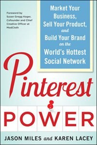 Book Pinterest Power:  Market Your Business, Sell Your Product, and Build Your Brand on the World's… by Jason Miles
