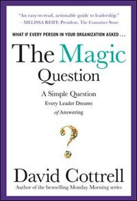 Book The Magic Question: A Simple Question Every Leader Dreams of Answering by David Cottrell