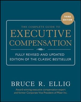 Book The Complete Guide to Executive Compensation 3/E by Bruce Ellig