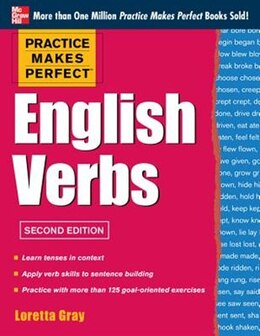 Book Practice Makes Perfect English Verbs, 2nd Edition: With 125 Exercises + Free Flashcard App by Loretta Gray
