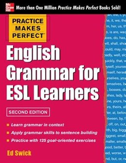 Book Practice Makes Perfect English Grammar for ESL Learners, 2nd Edition: With 100 Exercises by Ed Swick