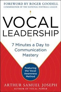 Book Vocal Leadership: 7 Minutes a Day to Communication Mastery, with a foreword by Roger Goodell by Arthur Samuel Joseph