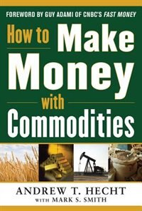 Book How to Make Money with Commodities by Andrew Hecht