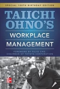 Book Taiichi Ohnos Workplace Management: Special 100th Birthday Edition by Taiichi Ohno