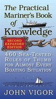 The Practical Mariner's Book of Knowledge, 2nd Edition: 460 Sea-Tested Rules of Thumb for Almost…
