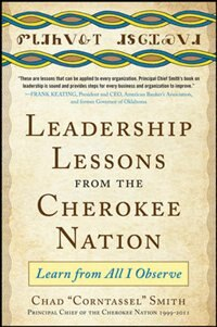 Book Leadership Lessons from the Cherokee Nation: Learn from All I Observe by Chad Corntassel Smith