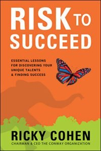 Book Risk to Succeed:  Essential Lessons for Discovering Your Unique Talents and Finding Success by Ricky Cohen
