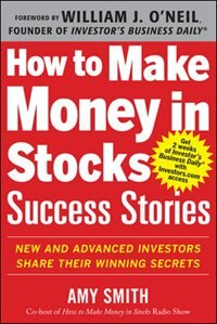 Book How to Make Money in Stocks Success Stories: New and Advanced Investors Share Their Winning Secrets by Amy Smith