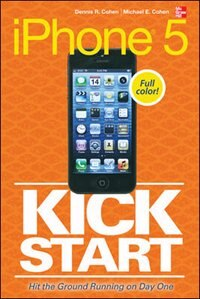 Book iPhone 5 Kickstart by Dennis Cohen