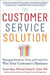 Book The Customer Service Solution: Managing Emotions, Trust, and Control to Win Your Customer's Business by Sriram Dasu