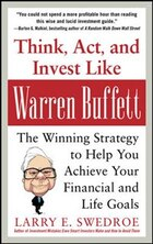 Think, Act, and Invest Like Warren Buffett: The Winning Strategy to Help You Achieve Your Financial…