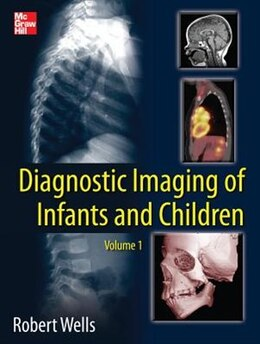 Book Diagnostic Imaging of Infants and Children by Robert G. Wells