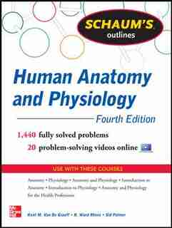 Schaum's Outline of Human Anatomy and Physiology: 1,440 Solved Problems + 20 Videos by Kent Van De Graaff