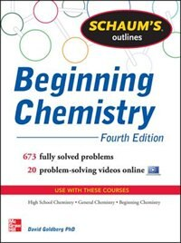 Book Schaum's Outline of Beginning Chemistry: 673 Solved Problems + 16 Videos by David Goldberg