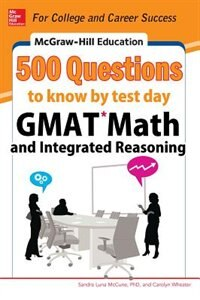 Book McGraw-Hill Education 500 GMAT Math and Integrated Reasoning Questions to Know by Test Day by Sandra Luna McCune