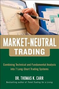 Market-Neutral Trading:  Combining Technical and Fundamental Analysis Into 7 Long-Short Trading…