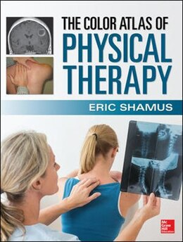 Book The Color Atlas of Physical Therapy by Eric Shamus