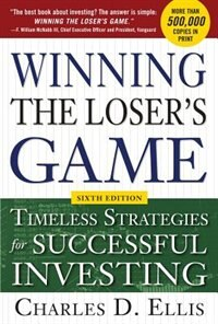 Book Winning the Loser's Game, 6th edition: Timeless Strategies for Successful Investing by Charles D. Ellis