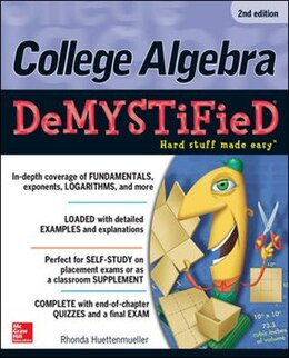 Book College Algebra DeMYSTiFieD, 2nd Edition by Rhonda Huettenmueller