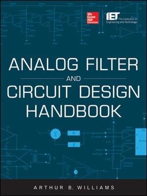 Analog Filter and Circuit Design Handbook by Arthur Williams