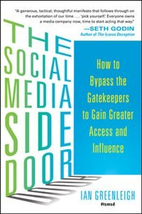 Book The Social Media Side Door: How to Bypass the Gatekeepers to Gain Greater Access and Influence by Ian Greenleigh