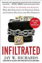 Infiltrated: How to Stop the Insiders and Activists Who Are Exploiting the Financial Crisis to…