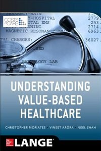 Book Understanding Value Based Healthcare by Christopher Moriates