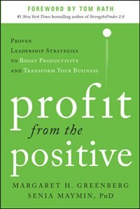 Book Profit from the Positive: Proven Leadership Strategies to Boost Productivity and Transform Your… by Margaret Greenberg