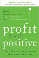 Profit from the Positive: Proven Leadership Strategies to Boost Productivity and Transform Your…